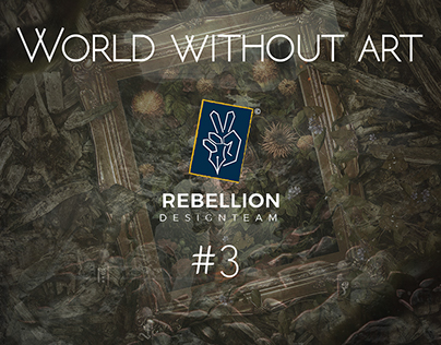 Rebellion | World without art