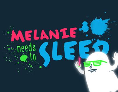 Melanie Needs to Sleep