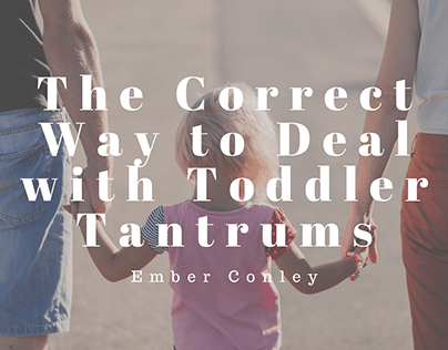 The Correct Way to Deal with Toddler Tantrums