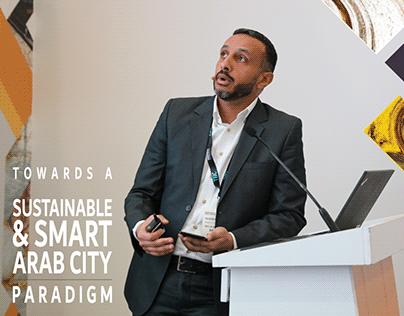 Towards a Sustainable & Smart Arab City Paradigm