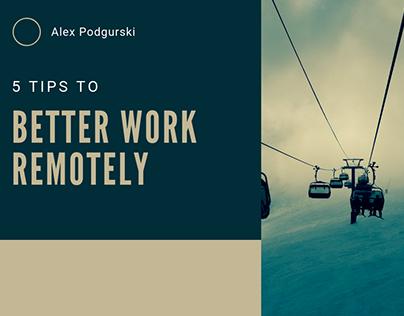 Better Work Remotely - Alex Podgurski