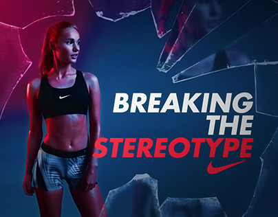 'BREAKING THE STEREOTYPE' Campaign For Nike