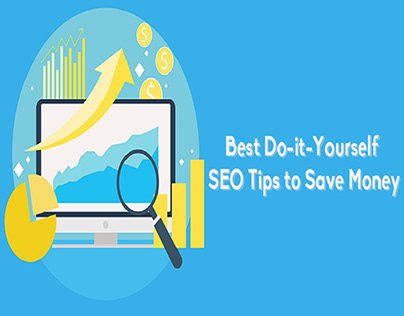 Best Do-it-Yourself SEO Tips to Save Money
