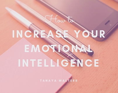 Tanaya Walters | How to Increase Emotional Intelligence