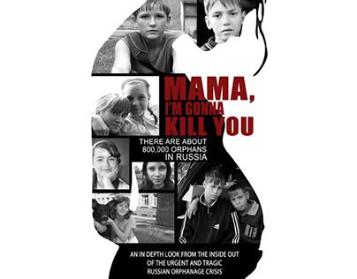 Documentary | Mama, I'm Gonna Kill You