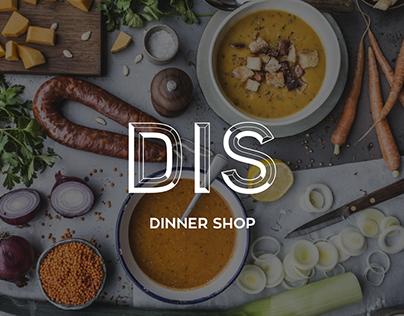 DIS | DINNER SHOP