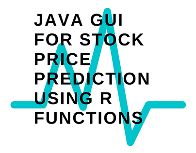 java GUI for stock price prediction using R functions