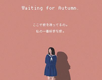 Waiting for Autumn.-秋を待っている-