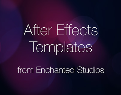 After Effects templates from Enchanted Studios.