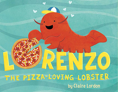 Lorenzo, the Pizza-Loving Lobster Picture Book