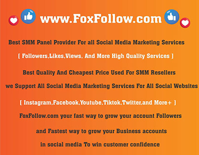 foxfollow best smm panel provider cheapest prices
