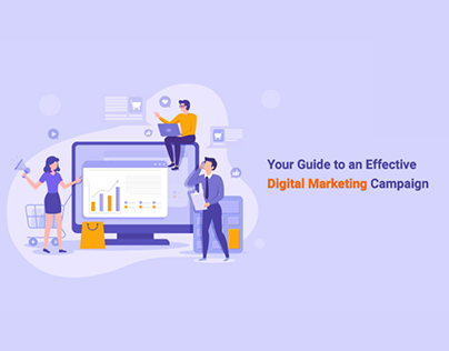 Your Guide to an Effective Digital Marketing Campaign