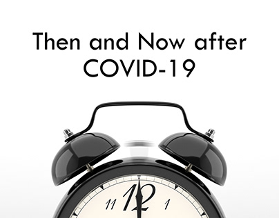 Then and Now after COVID-19 | Life after Coronavirus