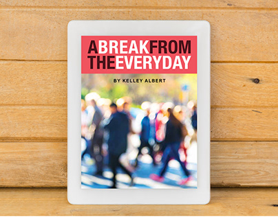 A Break from the Everyday - Ebook