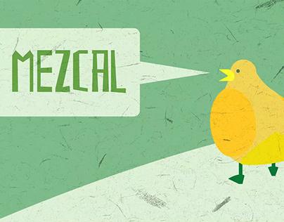 I want my Mezcal!
