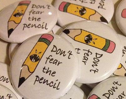 Button: Don't Fear The Pencil