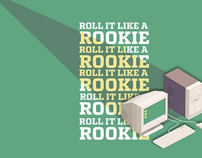 Roll It Like A Rookie