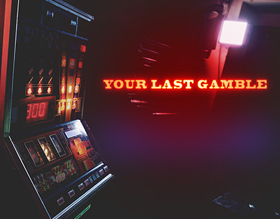 Your Last Gamble // Direct, POS, Video