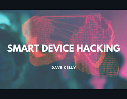 Smart Device Hacking