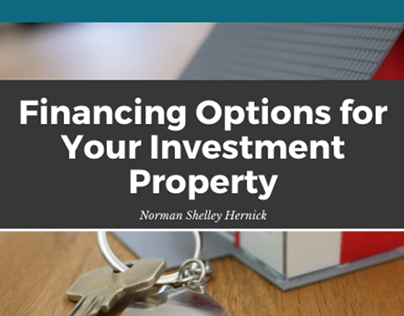 Financing An Investment Property|Norman Shelley Hernick