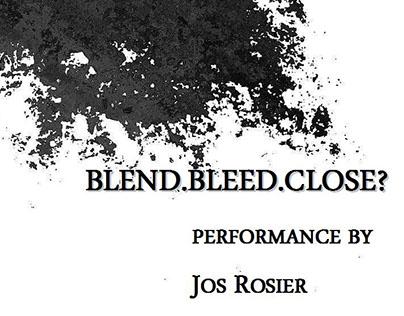 Blend.Bleed.Close?