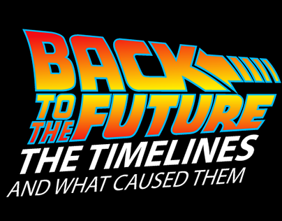 Back to the Future - The timelines and what caused them