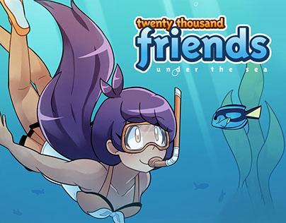 Twenty Thousand Friends Under the Sea