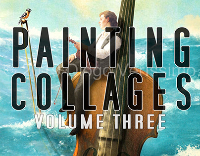 Painting Collages - volume three
