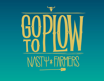 NASTY FARMERS - GO TO PLOW