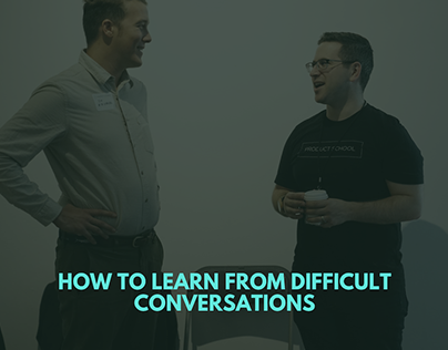 How to Learn from Difficult Conversations