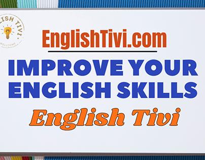 English tivi - Improve Your English Skills