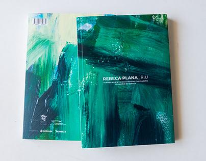 Catálogo «Riu»de la artista Rebeca Plana.