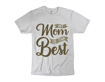My mom is the best t-shirt design