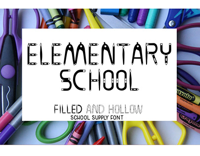Elementary School -Filled and hollow school supply font