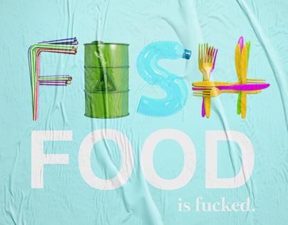 'Fish Food is f*cked' Poster Campaign
