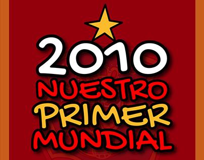 LIBRO ILUSTRADO: ¡2010 NUESTRO PRIMER MUNDIAL!