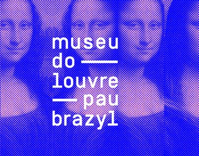 Museu do Louvre Pau-Brazyl | 2017