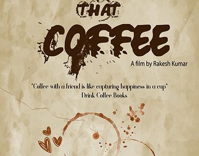 That Coffee ,short film, poster design, coffee