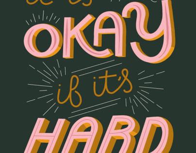 It's okay if it's hard