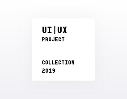 UI/UX Project Collection - 2019