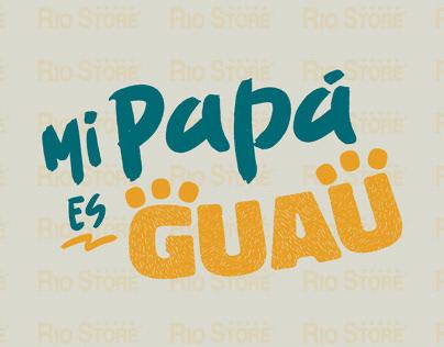 Rio Store | Mi Papá es Guau (2019)