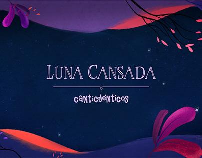 Canticuénticos | Luna Cansada