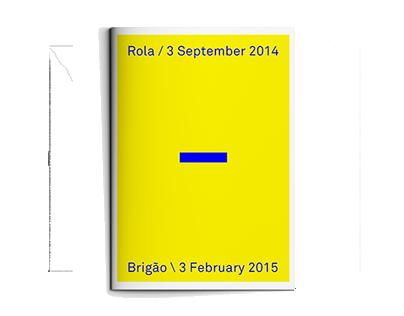 Rola / September 2014 - Brigão / February 2015 (zine)