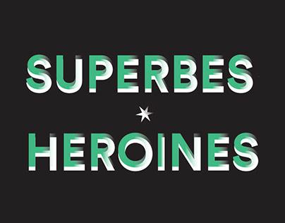 Superbes Heroines
