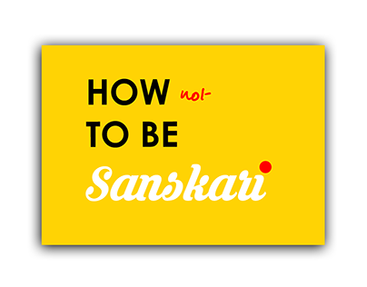 How not to be Sanskari