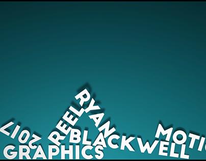 Ryan Blackwell Motion Graphics Reel 2017