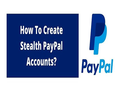 How to Create Stealth PayPal Accounts?