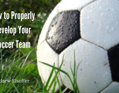 How to Properly Develop Your Soccer Team | Presentation