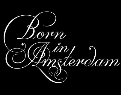 Born in Amsterdam lettering