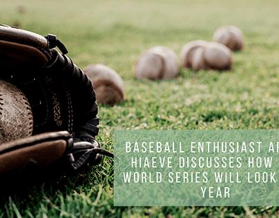 Baseball Enthusiast Artur Hiaeve Discusses How the